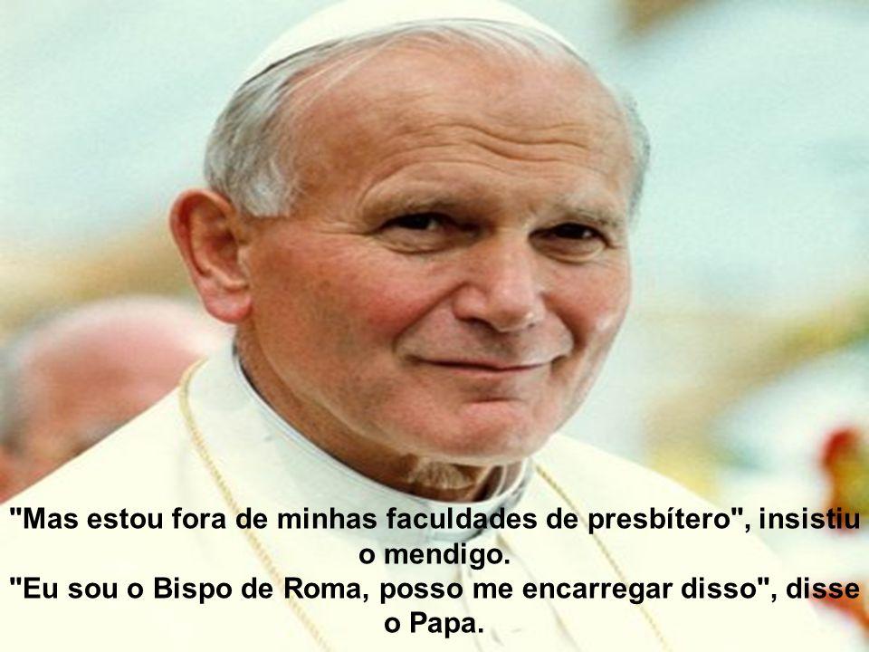 Eu sou o Bispo de Roma, posso me encarregar disso , disse o Papa.