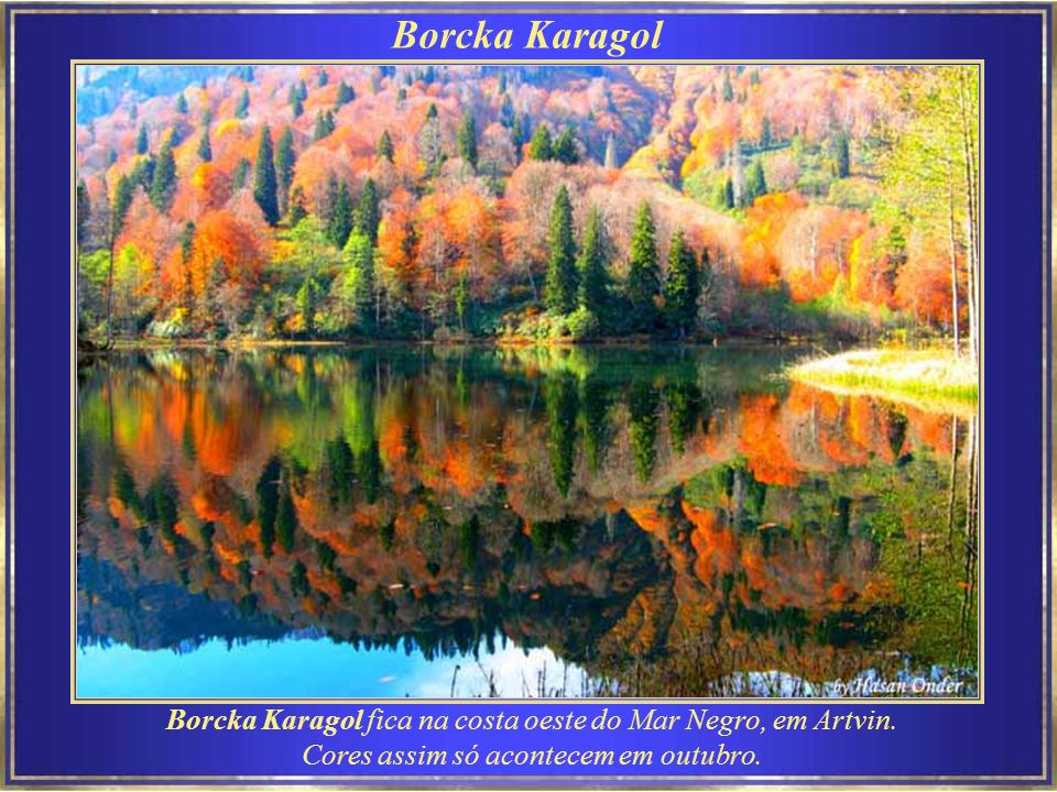 Borcka Karagol Borcka Karagol fica na costa oeste do Mar Negro, em Artvin.