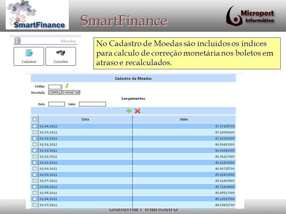 SmartFinance No Cadastro de Moedas são incluidos os índices para calculo de correção monetária nos boletos em atraso e recalculados.