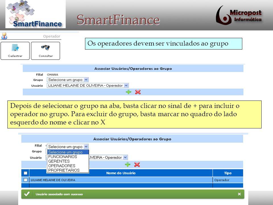 SmartFinance Os operadores devem ser vinculados ao grupo
