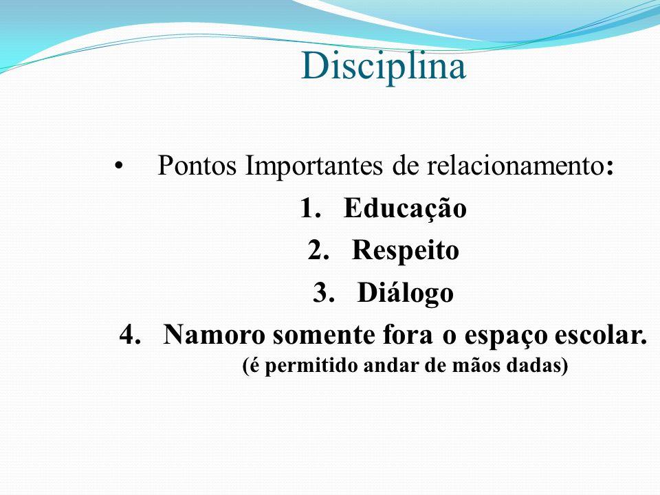 Disciplina Pontos Importantes de relacionamento: Educação Respeito