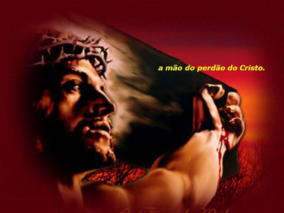 a mão do perdão do Cristo.