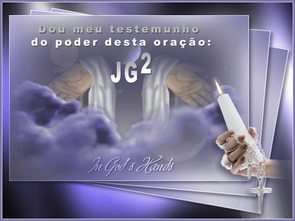 Dou meu testemunho do poder desta oração: 2 J G