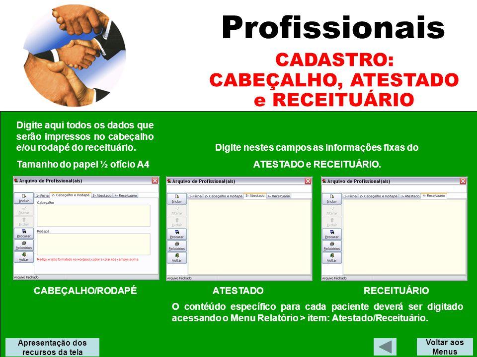 Digite nestes campos as informações fixas do ATESTADO e RECEITUÁRIO.