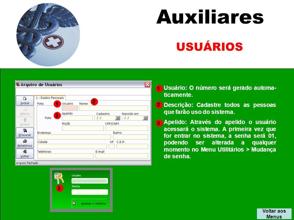 Auxiliares USUÁRIOS Usuário: O número será gerado automa-ticamente.