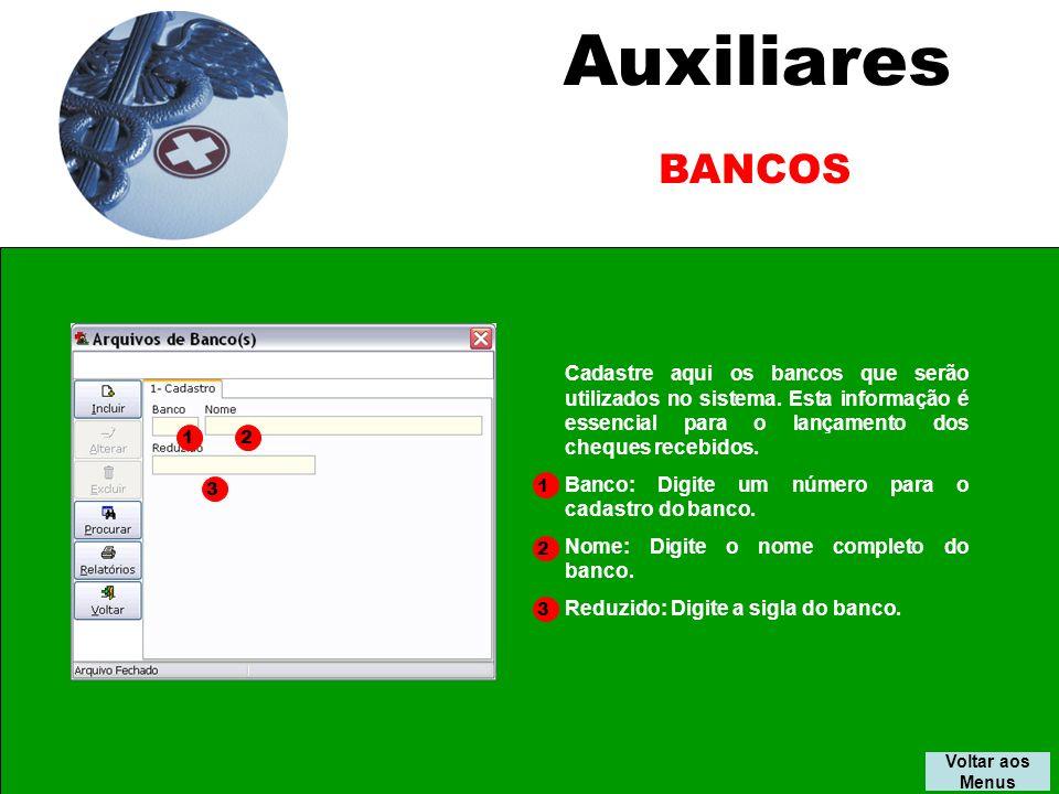 Auxiliares BANCOS. Cadastre aqui os bancos que serão utilizados no sistema. Esta informação é essencial para o lançamento dos cheques recebidos.