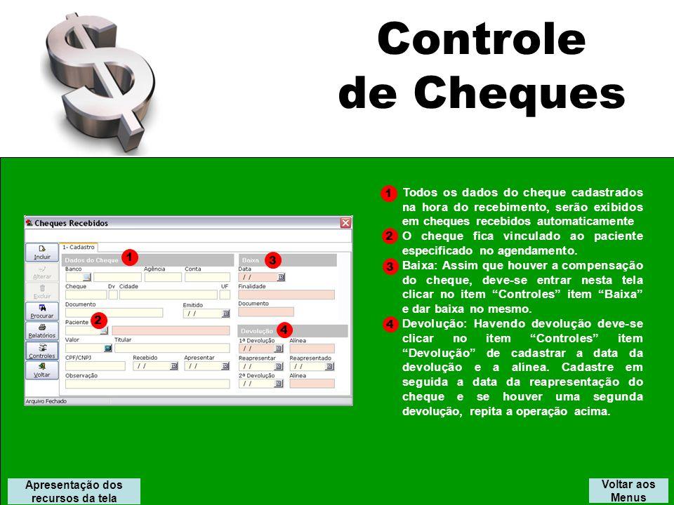 Controle de Cheques. 1. Todos os dados do cheque cadastrados na hora do recebimento, serão exibidos em cheques recebidos automaticamente.
