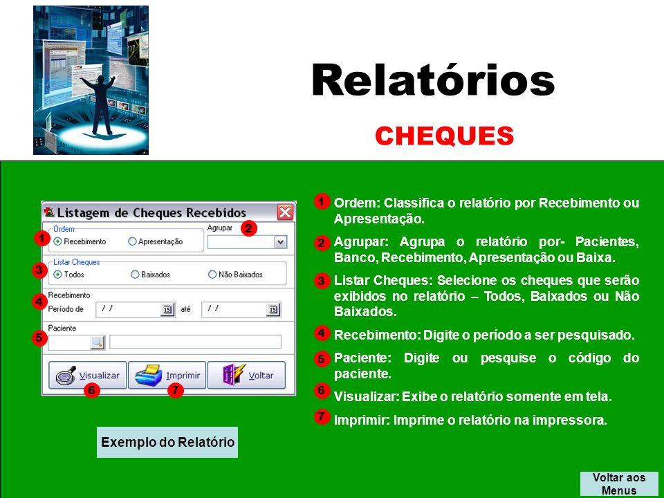 Relatórios CHEQUES. 1. Ordem: Classifica o relatório por Recebimento ou Apresentação.