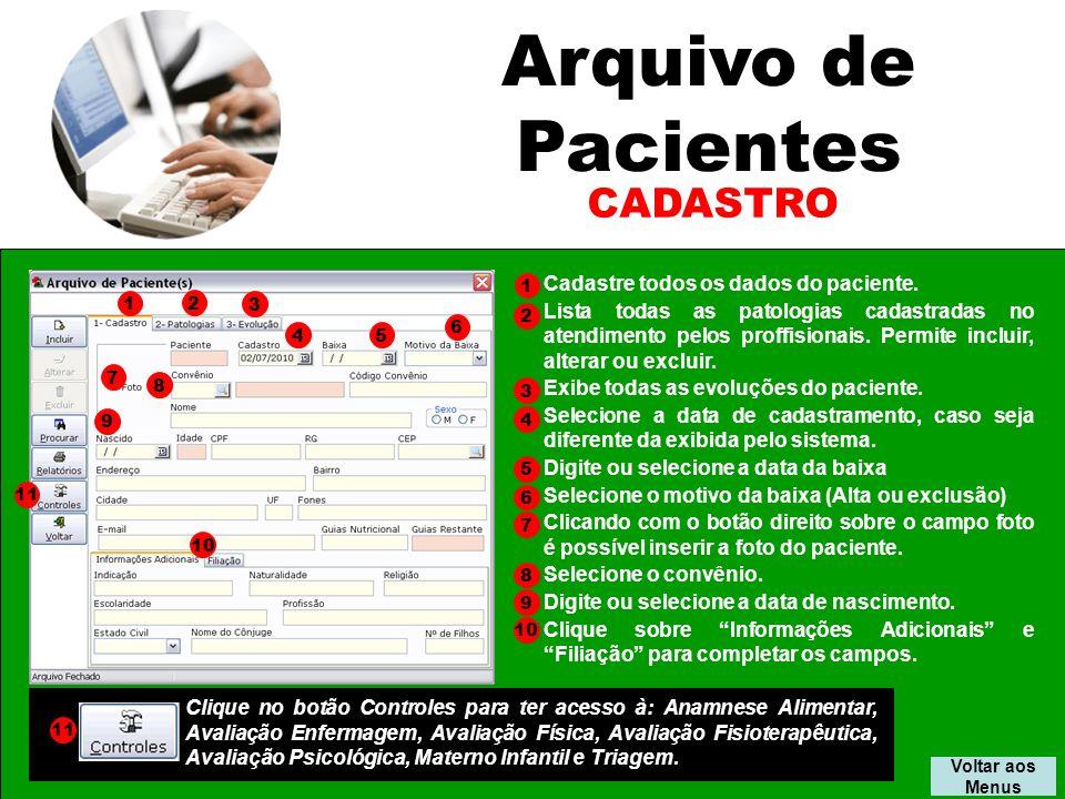 Arquivo de Pacientes CADASTRO Cadastre todos os dados do paciente.