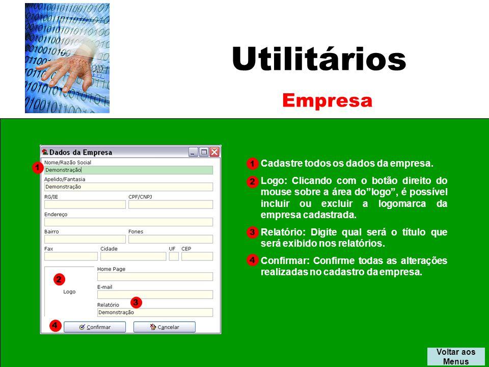Utilitários Empresa Cadastre todos os dados da empresa.