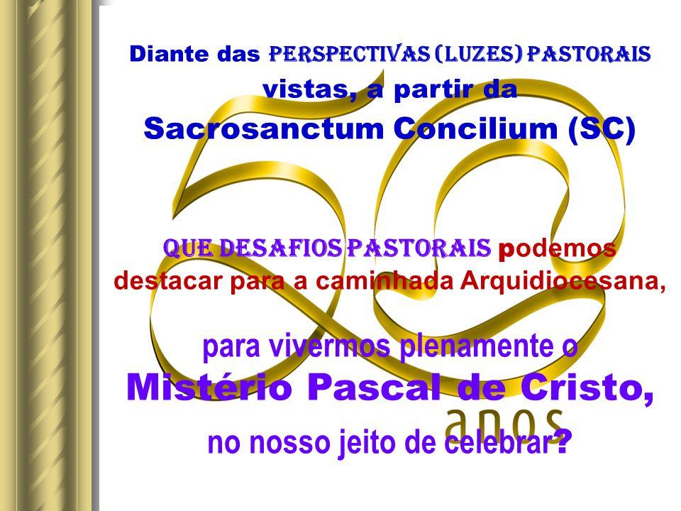 para vivermos plenamente o Mistério Pascal de Cristo,