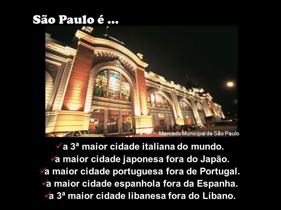 São Paulo é ... a 3ª maior cidade italiana do mundo.