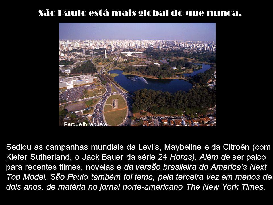 São Paulo está mais global do que nunca.