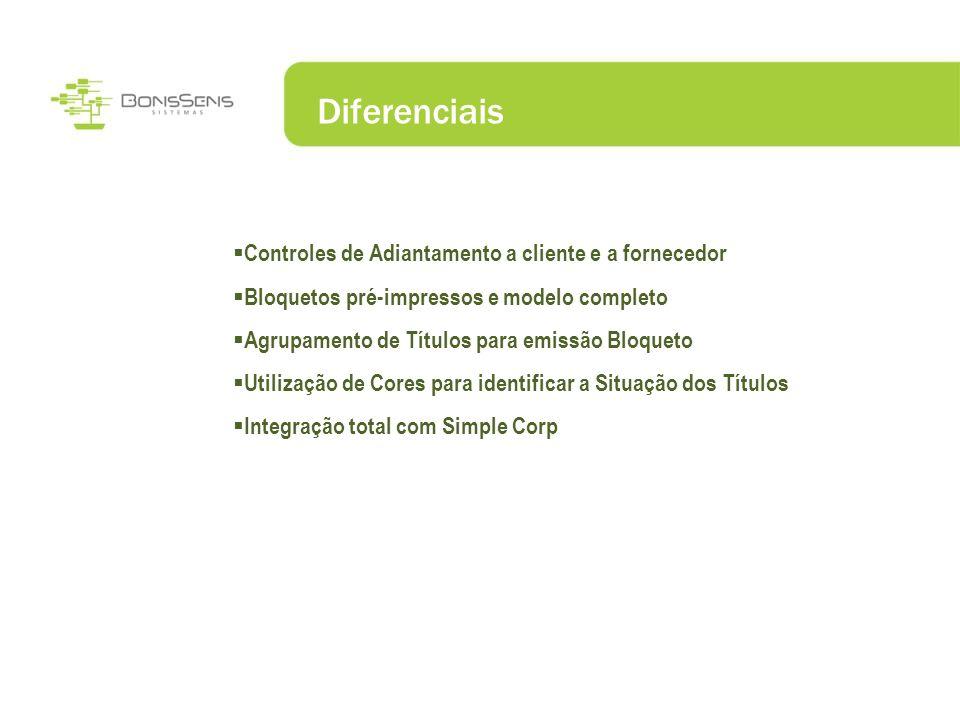 Diferenciais Controles de Adiantamento a cliente e a fornecedor