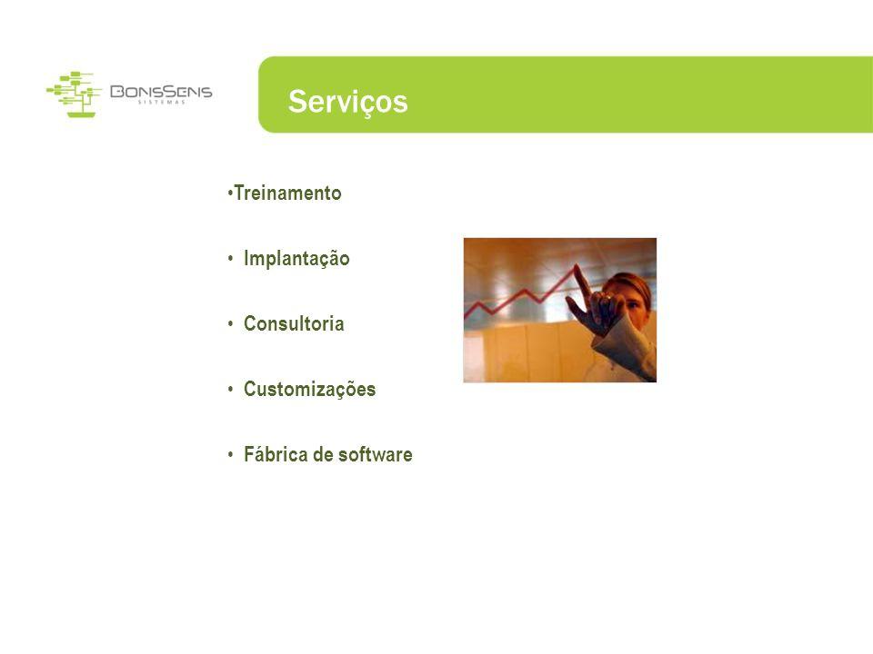 Serviços Treinamento Implantação Consultoria Customizações