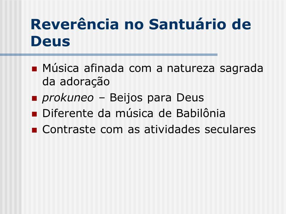 Reverência no Santuário de Deus