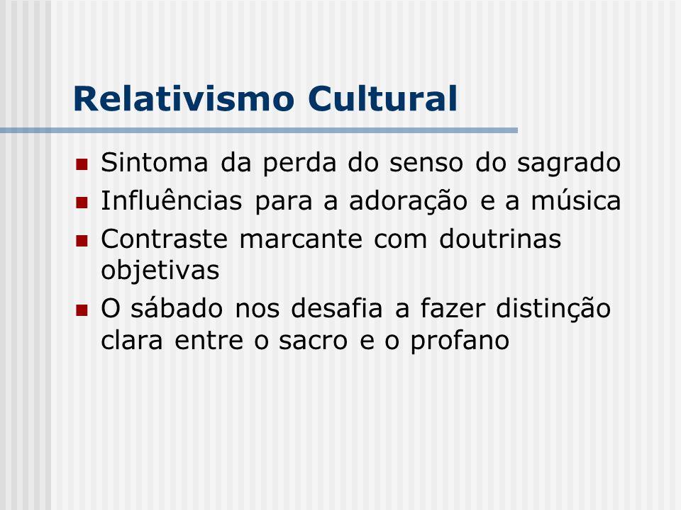 Relativismo Cultural Sintoma da perda do senso do sagrado