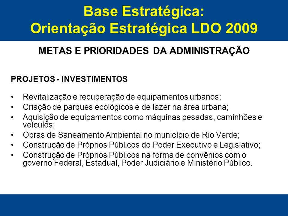 Base Estratégica: Orientação Estratégica LDO 2009