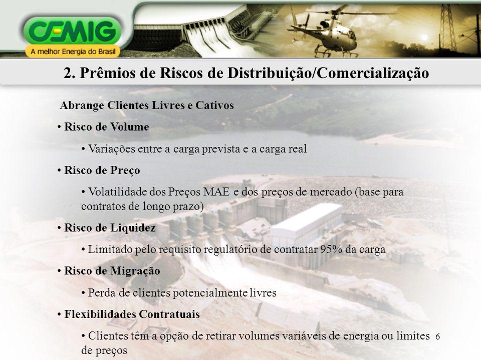 2. Prêmios de Riscos de Distribuição/Comercialização