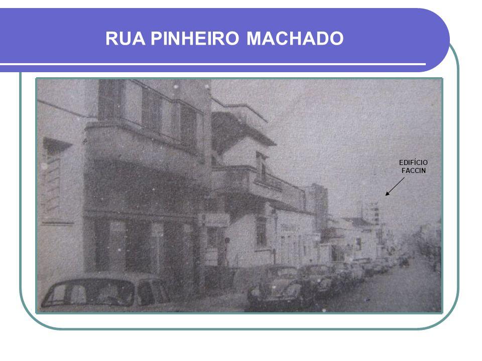 RUA PINHEIRO MACHADO EDIFÍCIO FACCIN