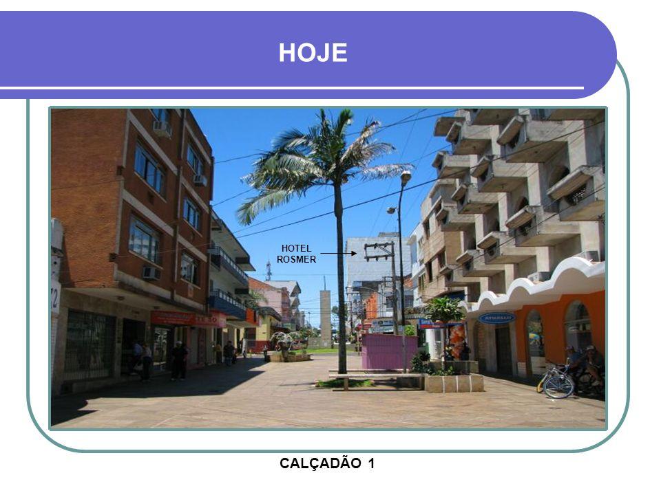 HOJE HOTEL ROSMER CALÇADÃO 1
