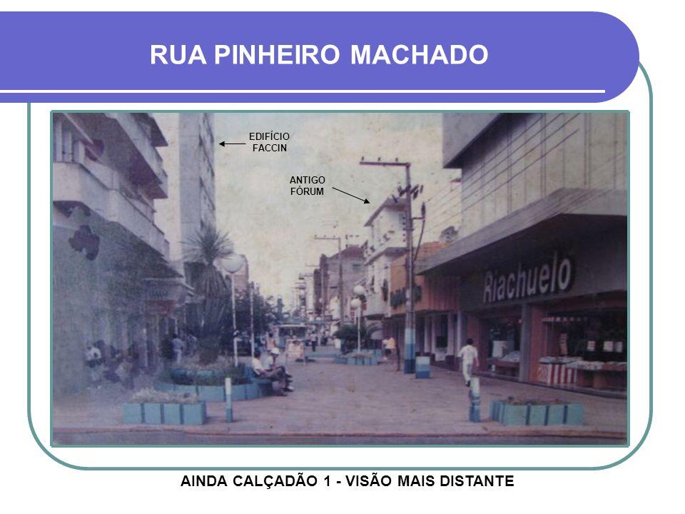 AINDA CALÇADÃO 1 - VISÃO MAIS DISTANTE