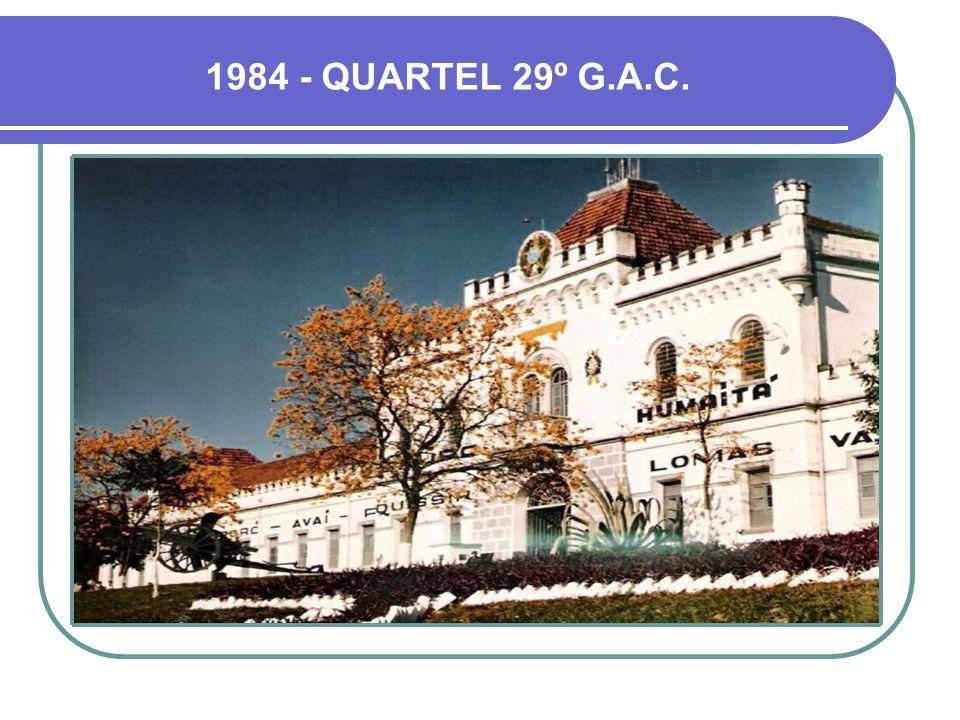 1984 - QUARTEL 29º G.A.C.