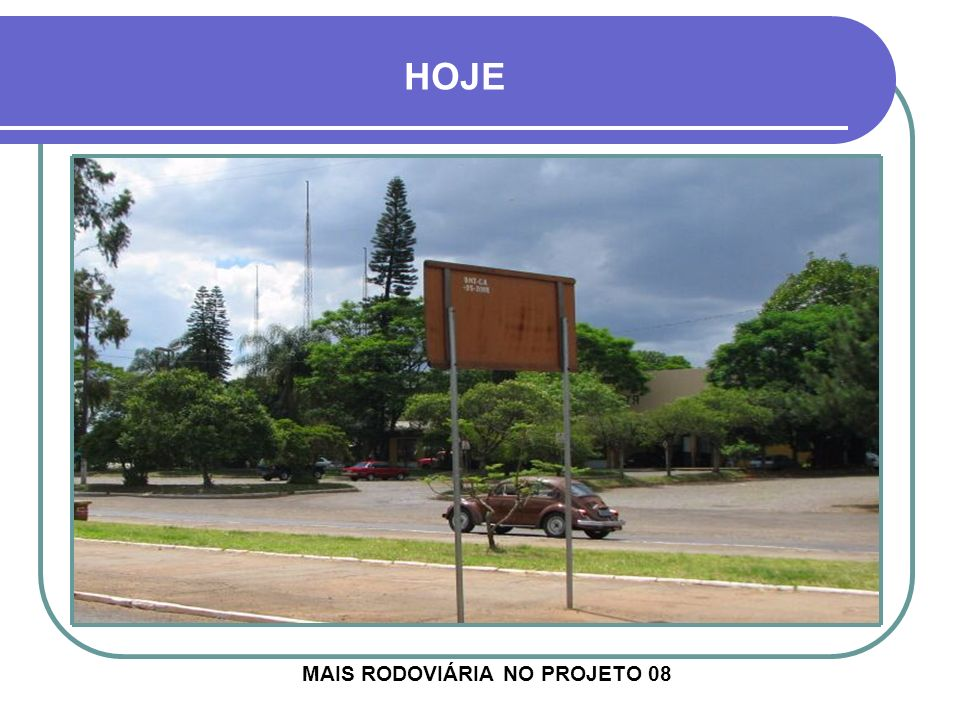 MAIS RODOVIÁRIA NO PROJETO 08