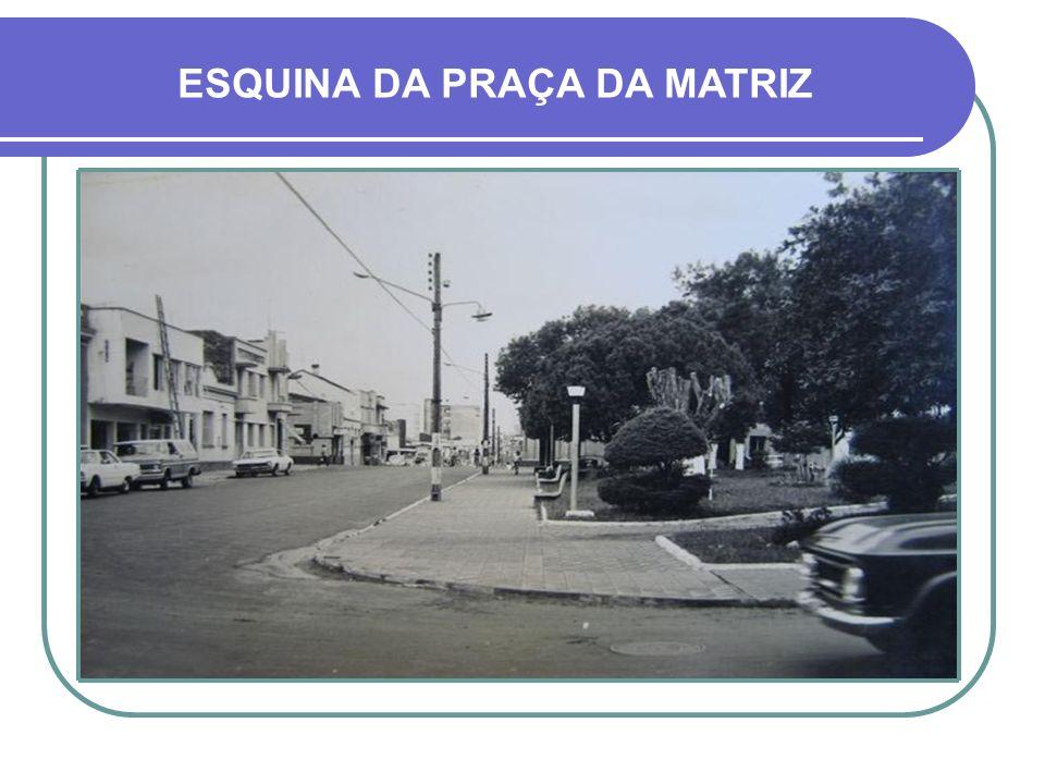 ESQUINA DA PRAÇA DA MATRIZ
