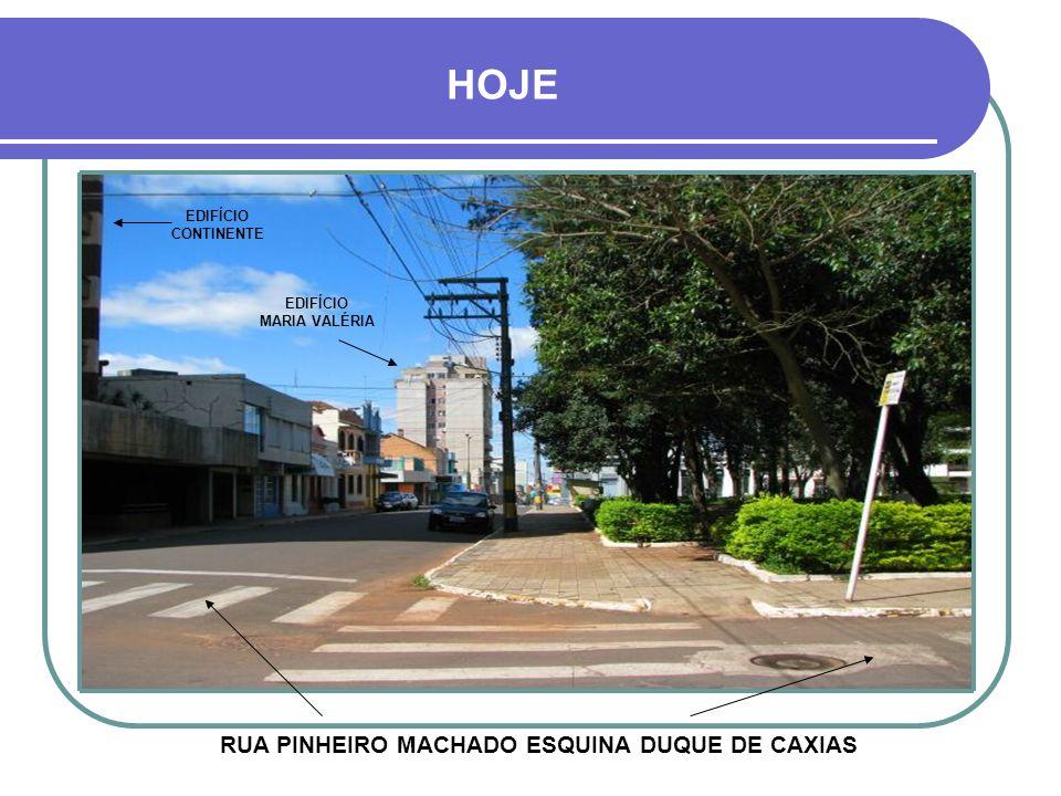 EDIFÍCIO MARIA VALÉRIA RUA PINHEIRO MACHADO ESQUINA DUQUE DE CAXIAS