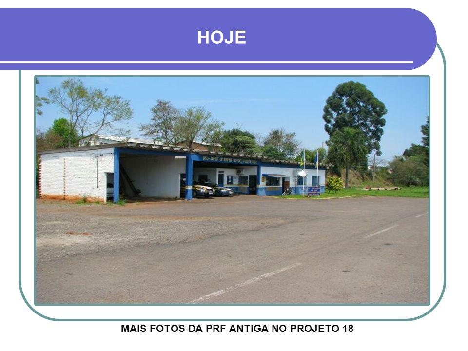 MAIS FOTOS DA PRF ANTIGA NO PROJETO 18