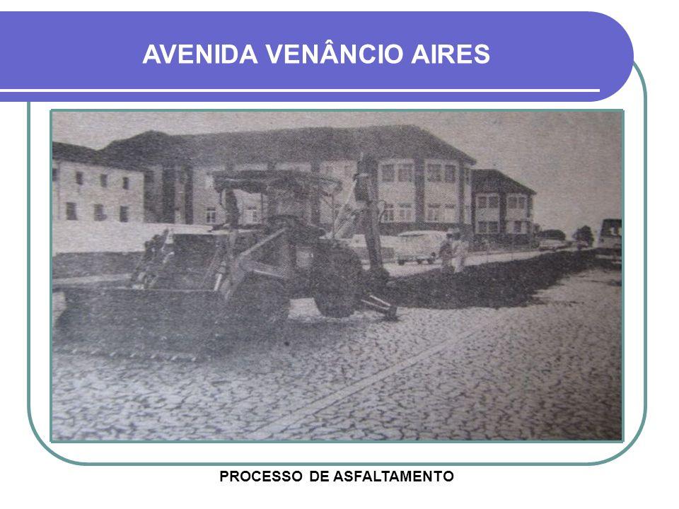 AVENIDA VENÂNCIO AIRES PROCESSO DE ASFALTAMENTO