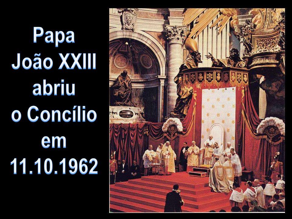 Papa João XXIII abriu o Concílio em 11.10.1962