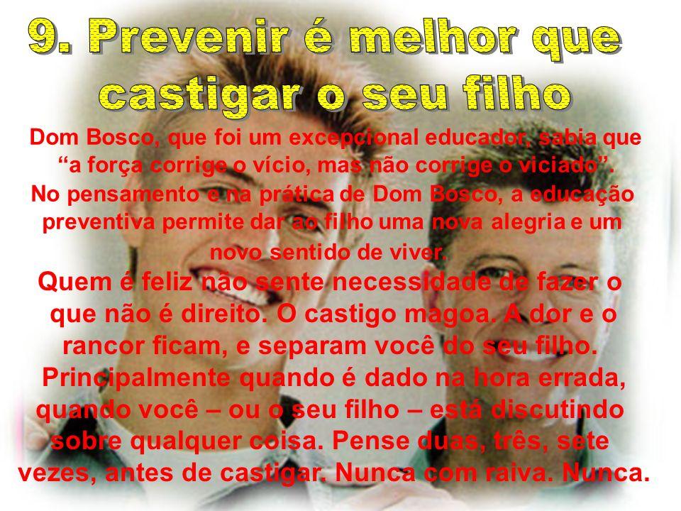 9. Prevenir é melhor que castigar o seu filho