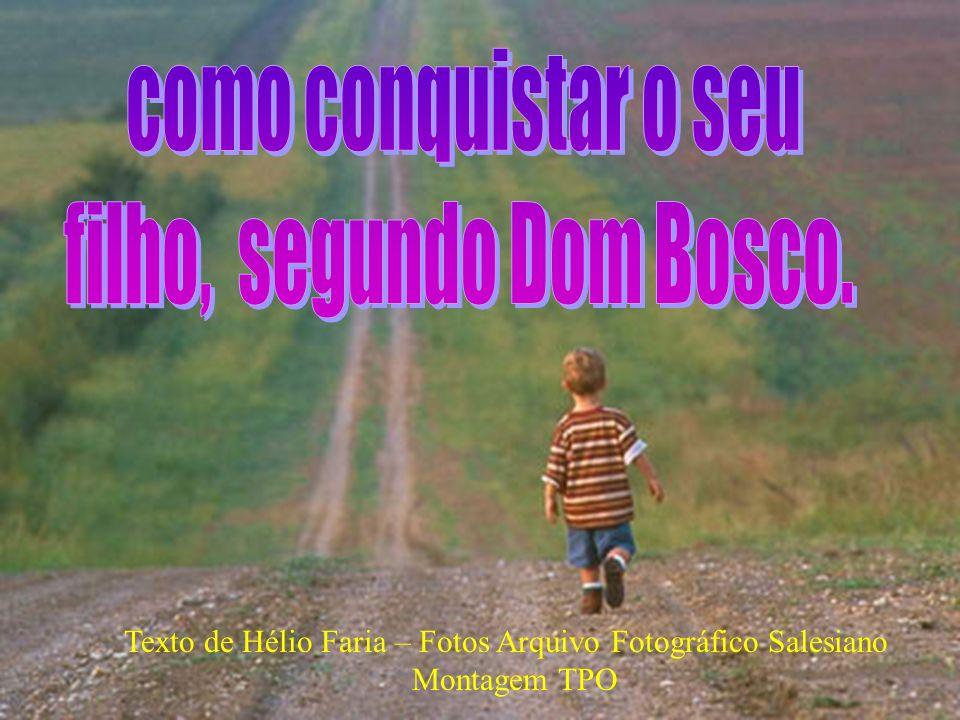 filho, segundo Dom Bosco.