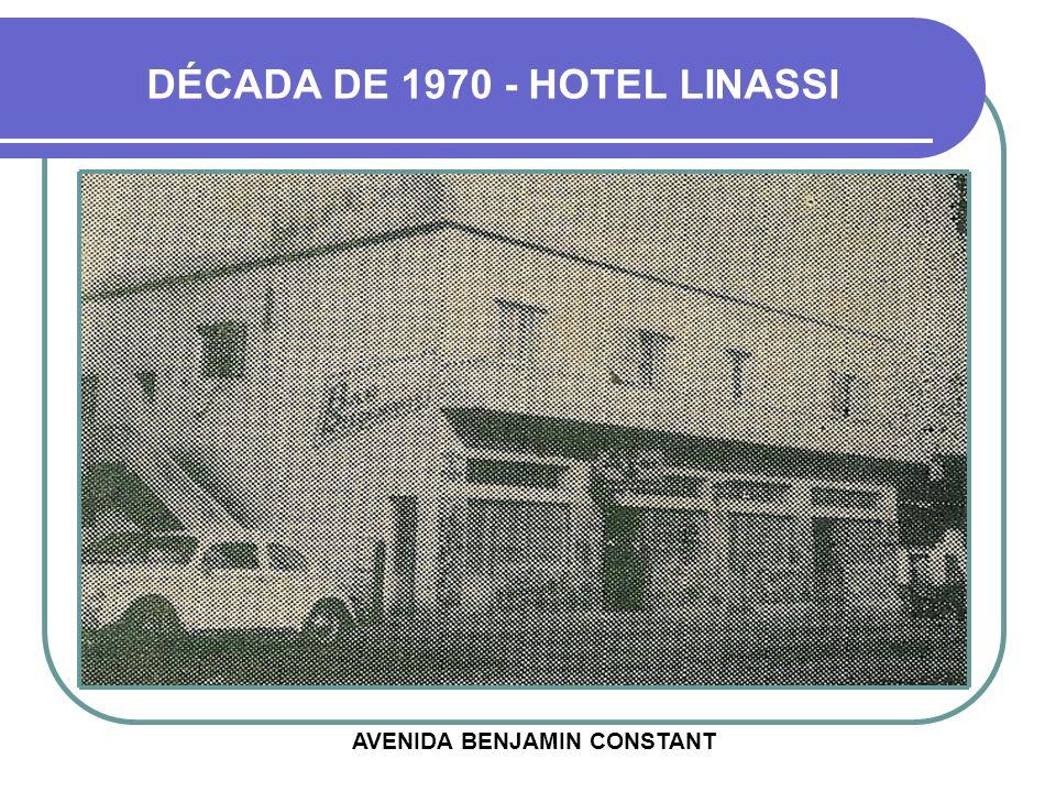 DÉCADA DE 1970 - HOTEL LINASSI AVENIDA BENJAMIN CONSTANT
