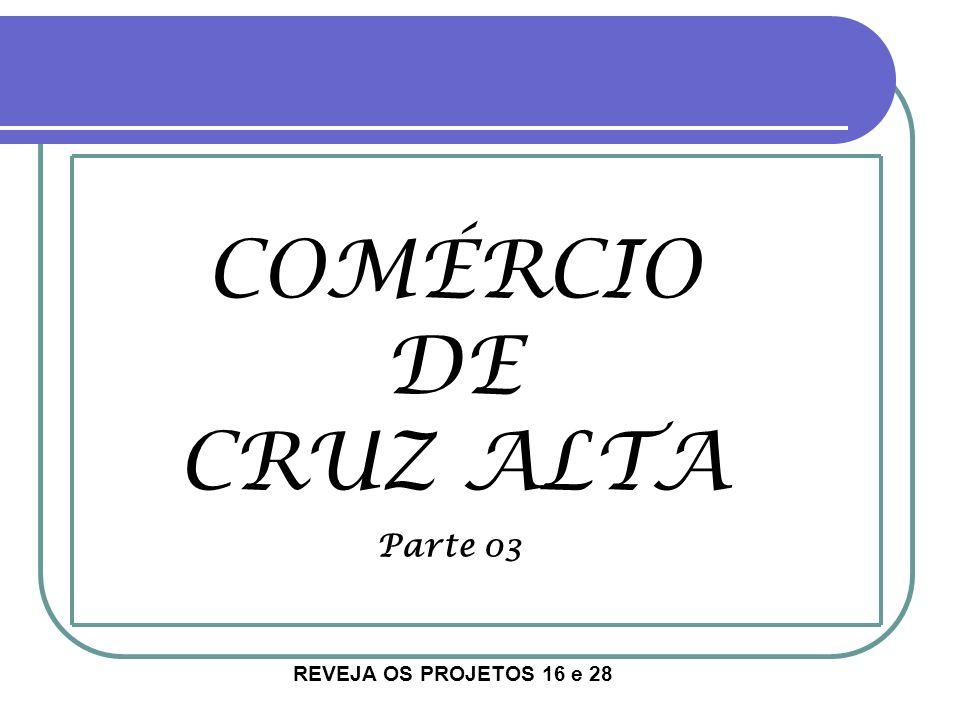 COMÉRCIO DE CRUZ ALTA Parte 03.