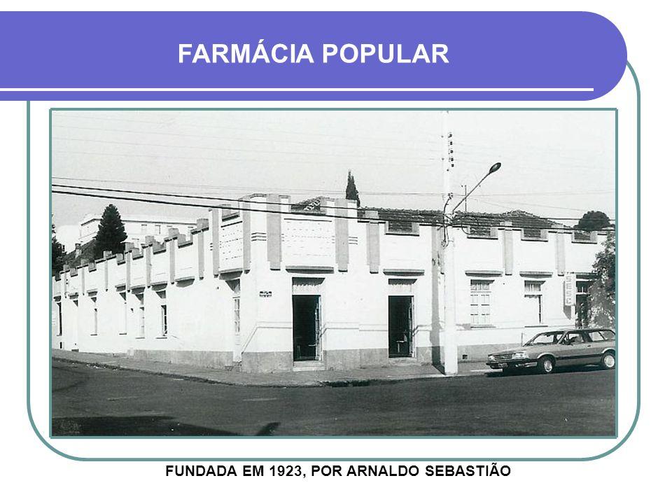 FUNDADA EM 1923, POR ARNALDO SEBASTIÃO