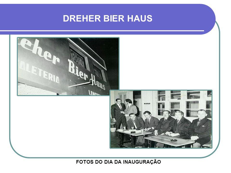 DREHER BIER HAUS FOTOS DO DIA DA INAUGURAÇÃO