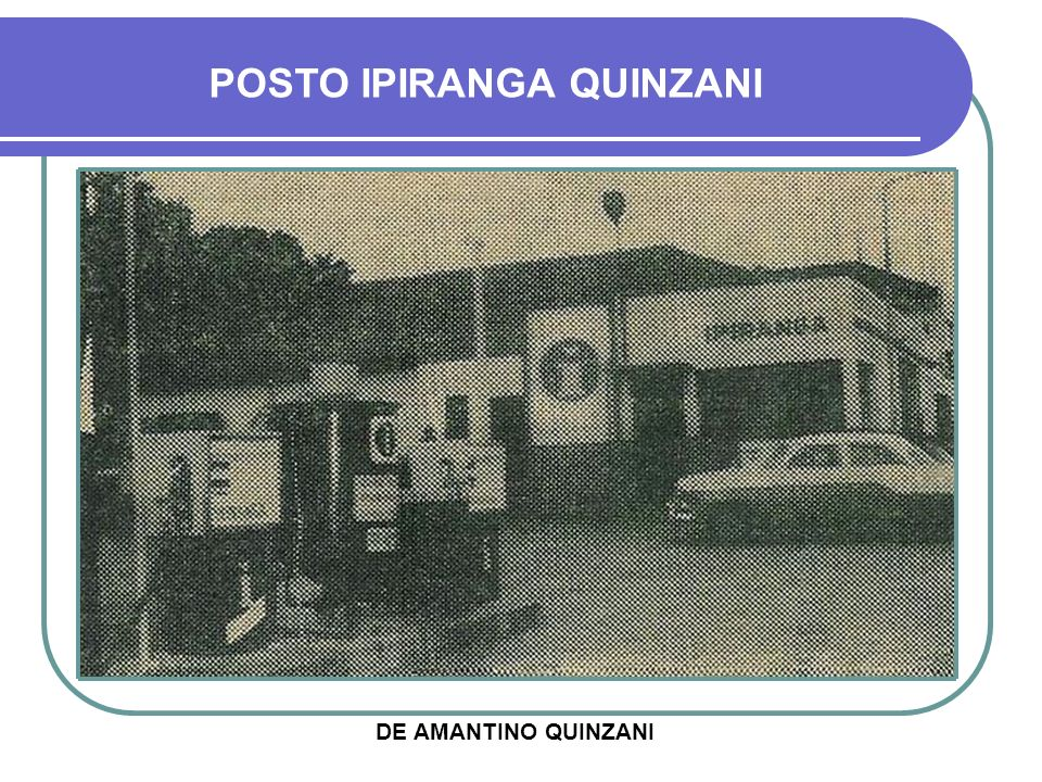 POSTO IPIRANGA QUINZANI