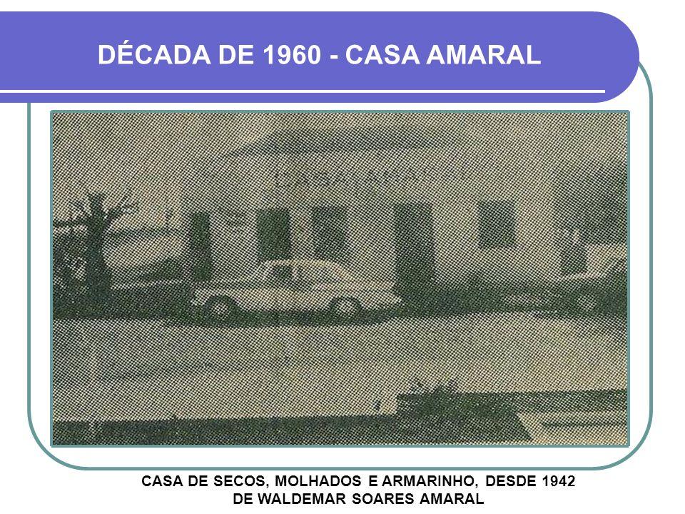 DÉCADA DE 1960 - CASA AMARAL
