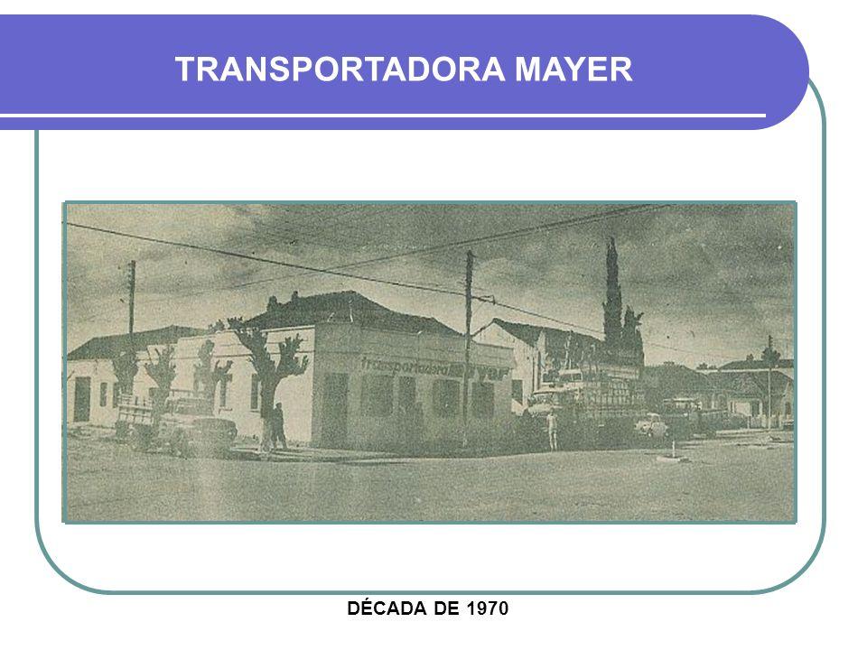 TRANSPORTADORA MAYER DÉCADA DE 1970