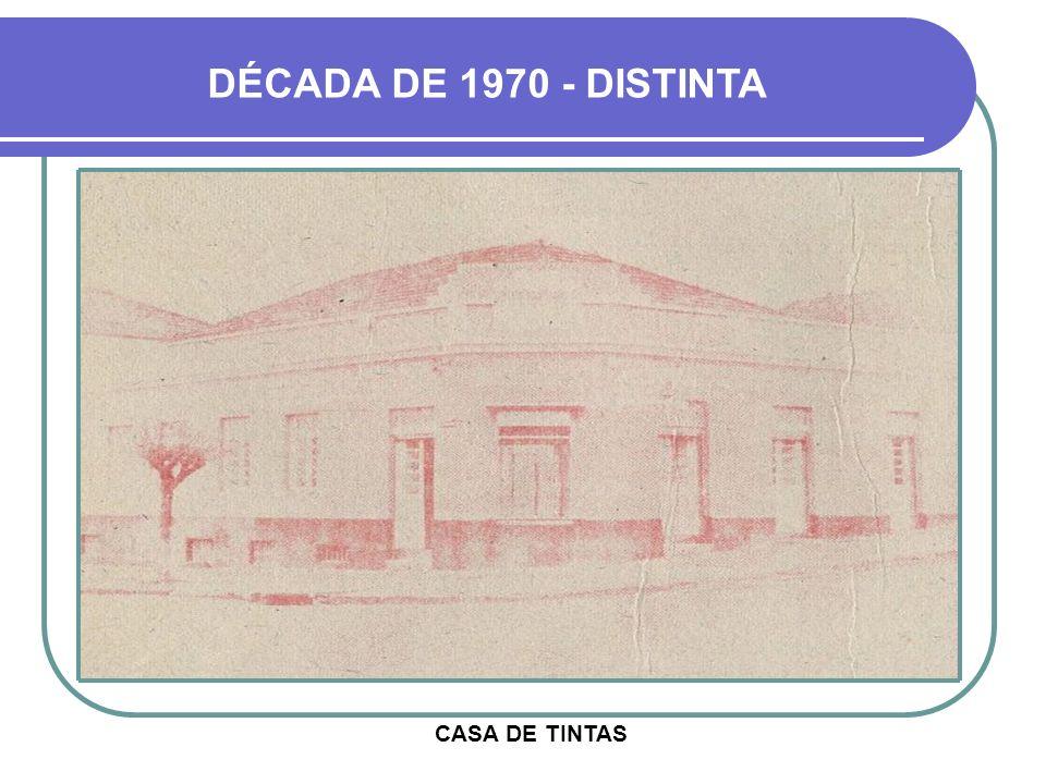 DÉCADA DE 1970 - DISTINTA CASA DE TINTAS