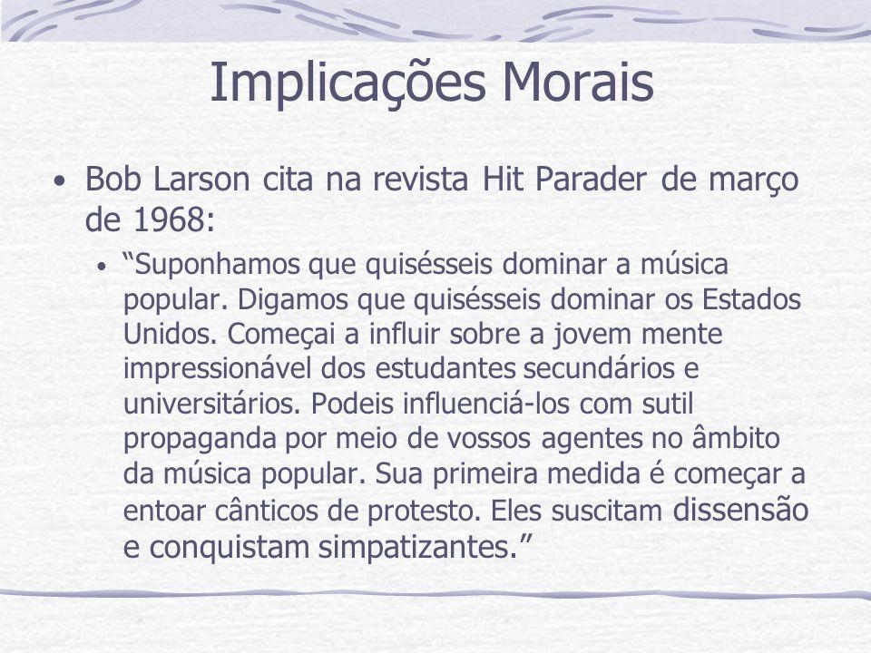 Implicações Morais Bob Larson cita na revista Hit Parader de março de 1968: