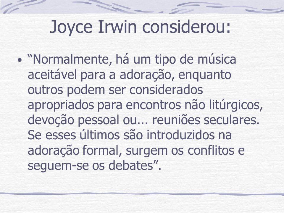 Joyce Irwin considerou:
