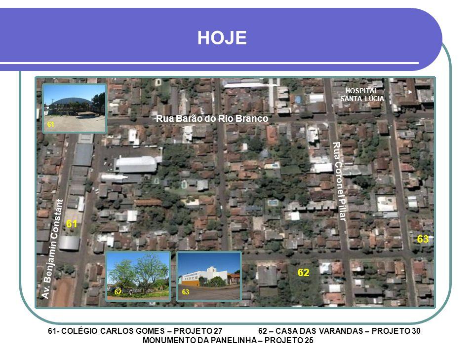 HOJE 61 63 62 Rua Barão do Rio Branco Rua Coronel Pillar