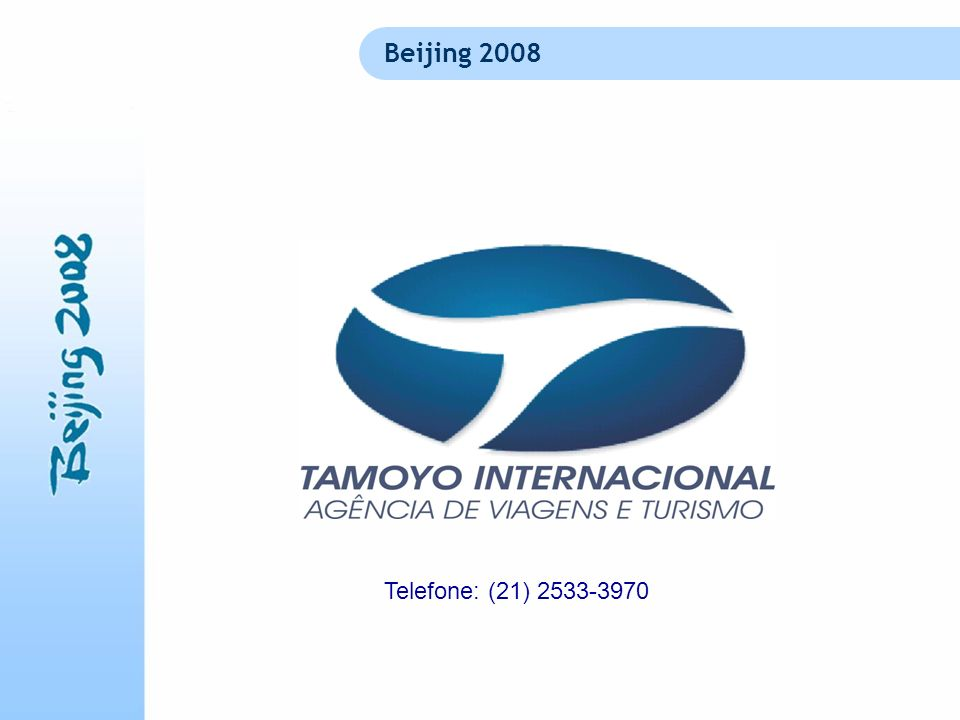 Beijing 2008 Telefone: (21) 2533-3970