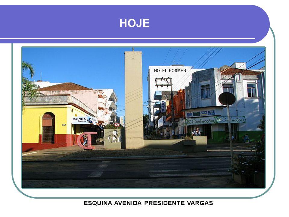 HOJE HOTEL ROSMER ESQUINA AVENIDA PRESIDENTE VARGAS