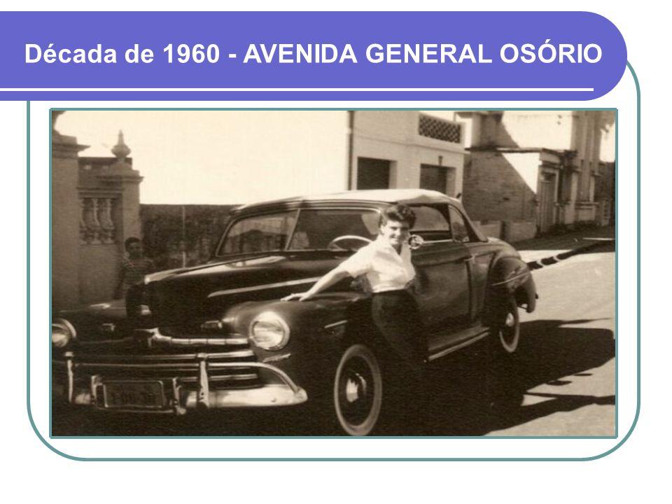 Década de 1960 - AVENIDA GENERAL OSÓRIO