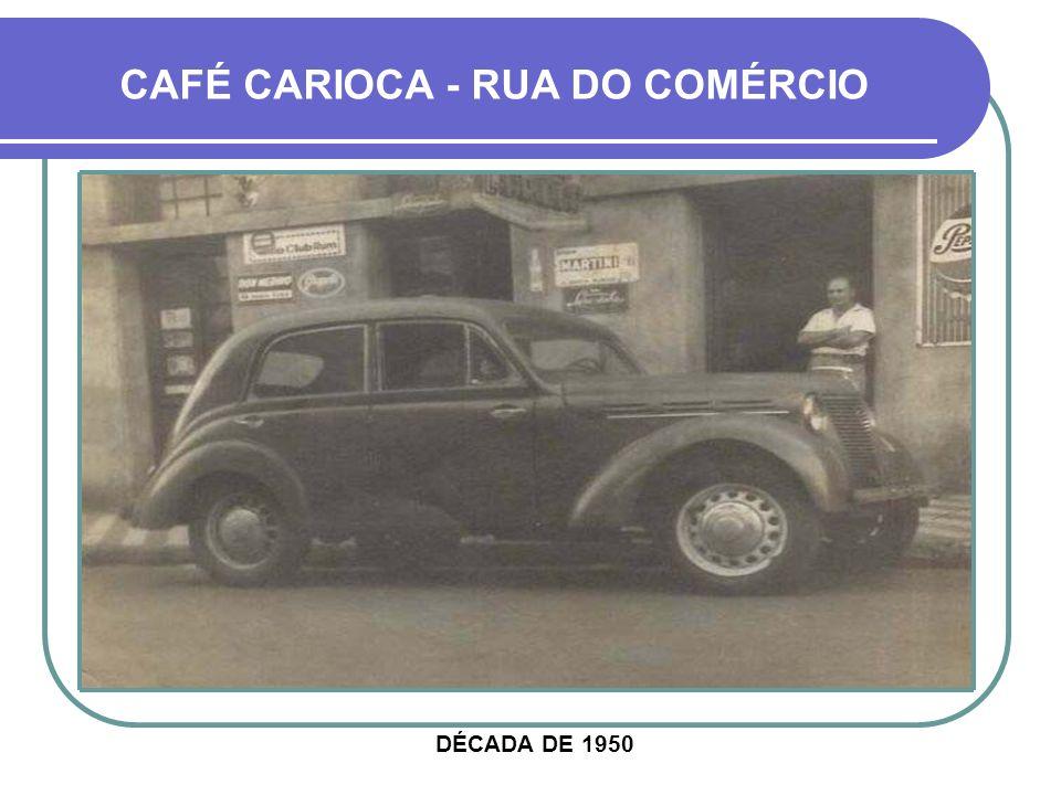 CAFÉ CARIOCA - RUA DO COMÉRCIO